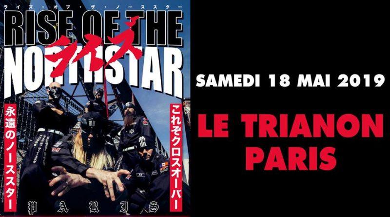 Rise Of The Northstar au Trianon le 18 Mai!